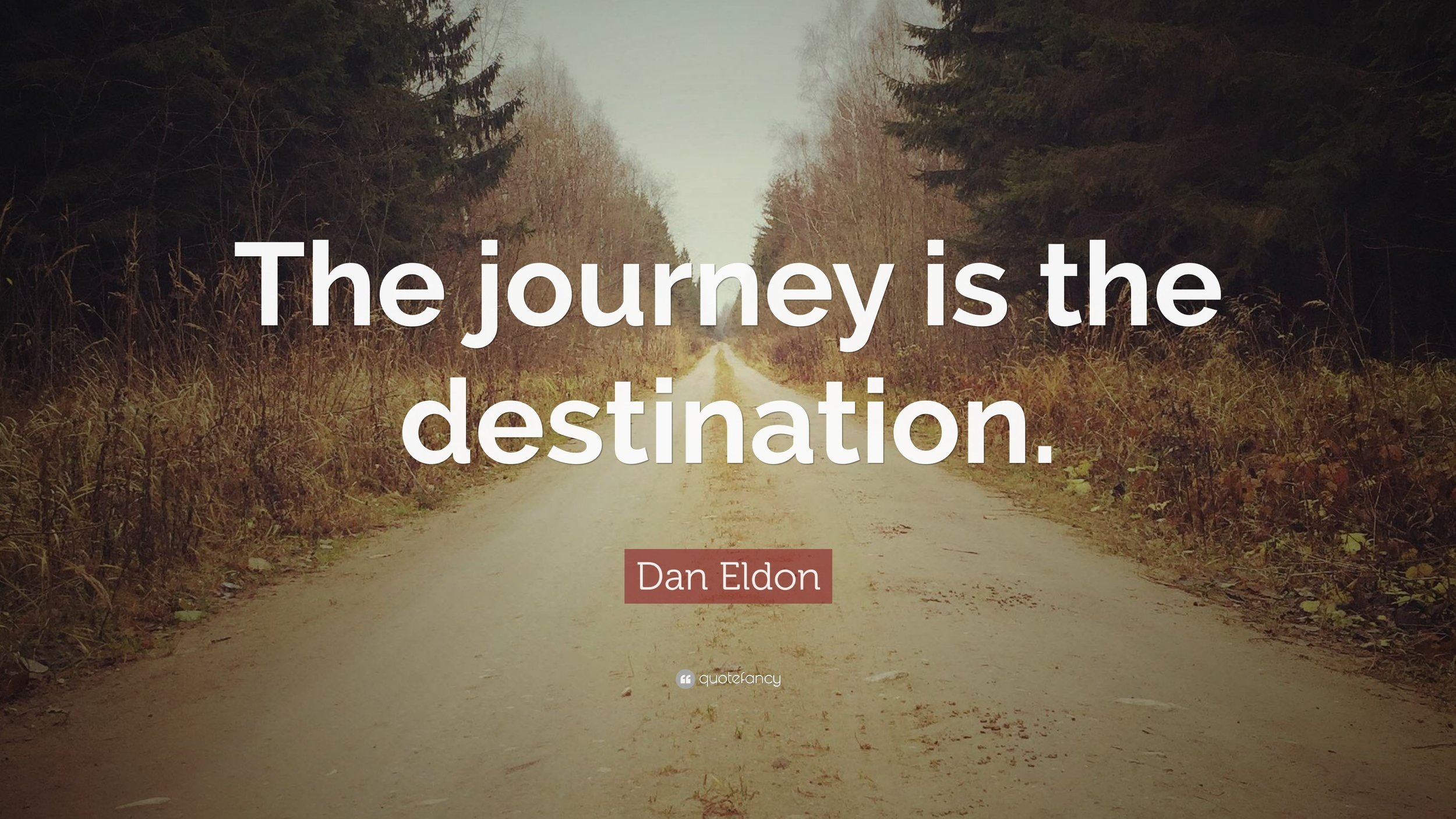1598708-Dan-Eldon-Quote-The-journey-is-the-destination.jpg