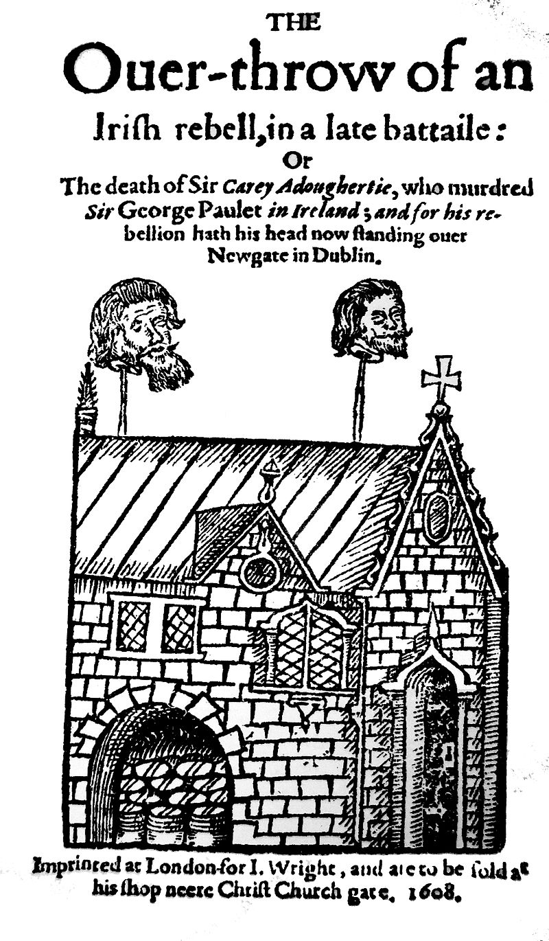 Newgate, Dublin. 1608. Displaying the heads of Irish rebels Cahir O'Doherty (right) and Felim Riabhach McDavitt (left).