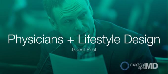 physician lifestyle design