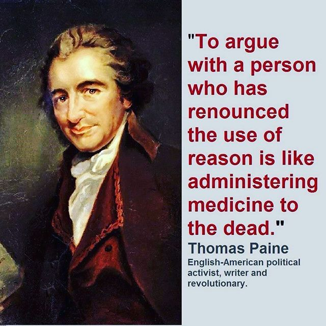 Be careful who you waste your time on. Some people are content with their ignorance; It makes the world easier to understand. #think #government #usa #politics #paine #philosophy