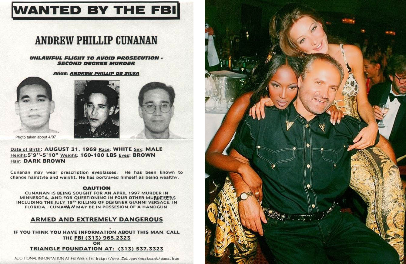 Left: the wanted poster for Andrew Cunanan, Right: Gianni Versace with his muses Naomi Campbell and Carla Bruni