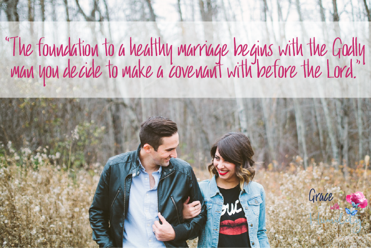 "Quote: ""The foundation to a healthy marriage begins with the Godly man you decide to make a covenant with before the Lord."""