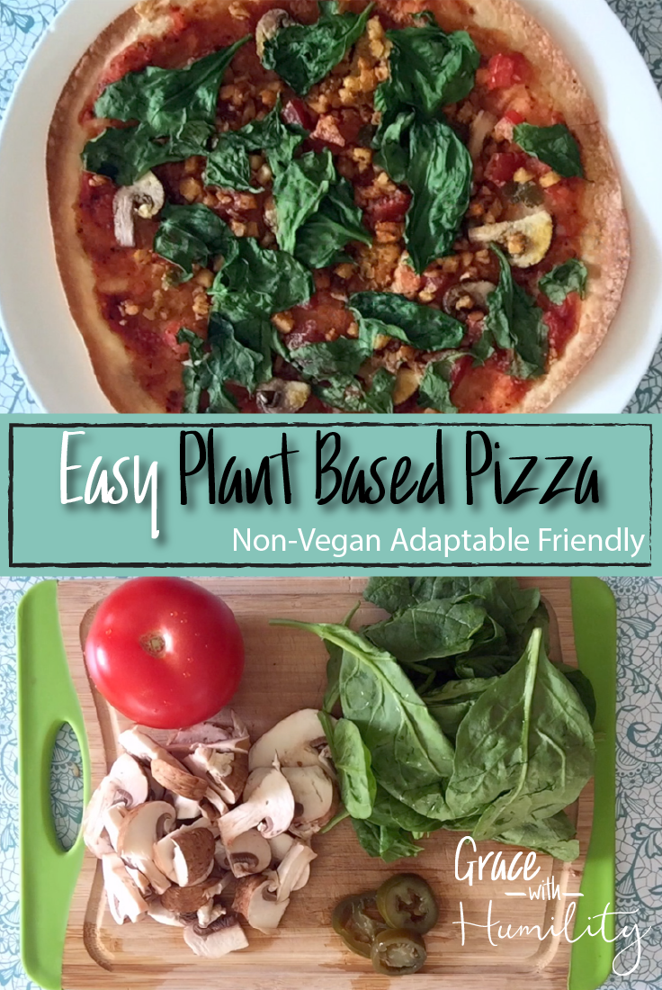 Blog Post Recipe: Easy Plant Based Pizza Recipe – www.gracewithhumility.com