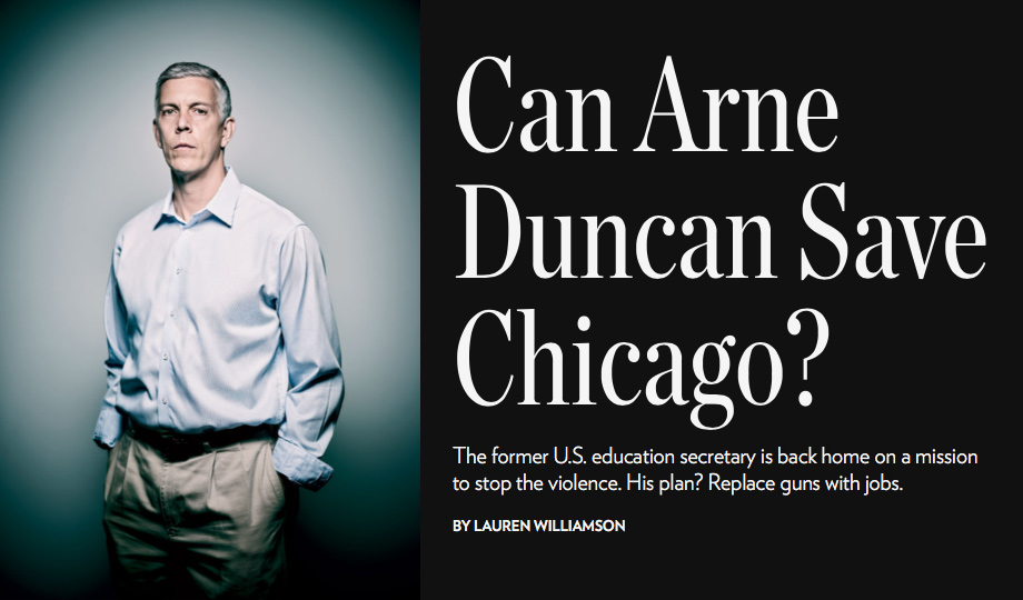 Can Arne Duncan Save Chicago?   Read more at Chicago Magazine