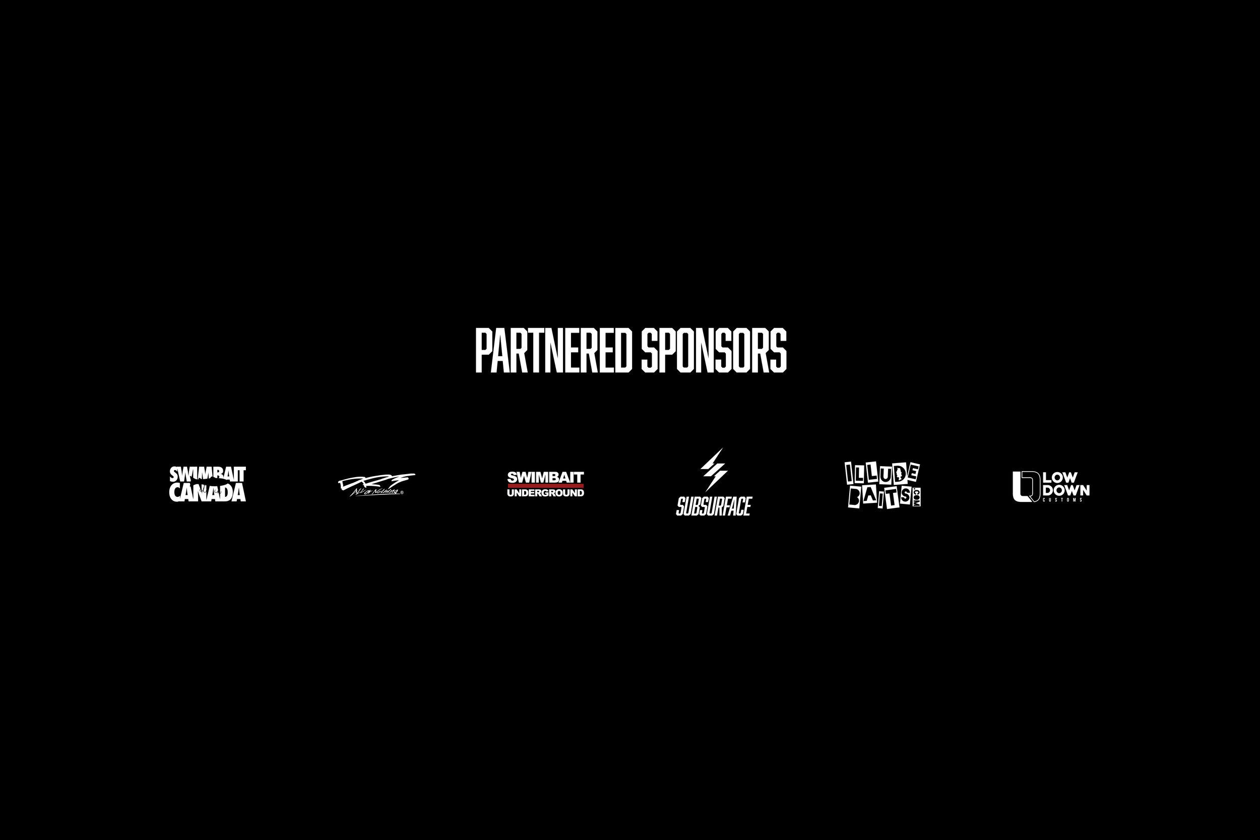 Follow the Partnered Sponsors on Instagram:  @swimbaitcanada ,  @drt_usa ,  @drtheadz ,  @swimbaitunderground ,  @sbsrfc ,  @illudebaits ,  @lowdowncustomrods .