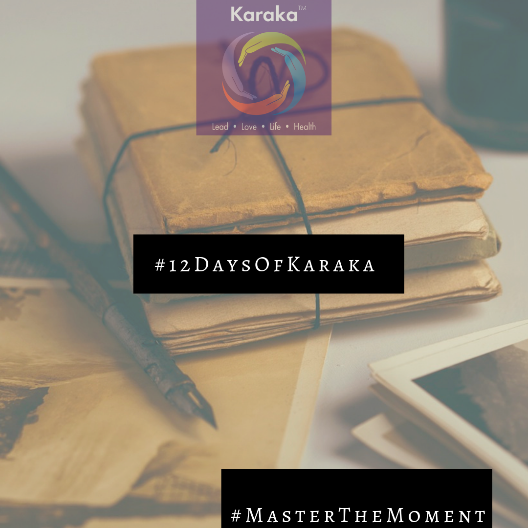 We welcome you to our  #MasterTheMoment  12 Days of Karaka campaign. Day 1 - Use your  #Karaka   #journal  as a great tool in the practice of mastering the moment. For example, let's say your intuition guides you about something that you either felt or experienced in a given moment, and the outcome of the experience or sensation had you fully aligned with the moment. Write down everything about that  #moment , such as a detailed descriptive of where, when, how and who you were with, what you were wearing, what you had in your hands, what you felt before and after the moment, and more...this allows you to capture a moment which was aligned to your whole being, and you can use it as a resource to master your self-awareness whenever you need to.