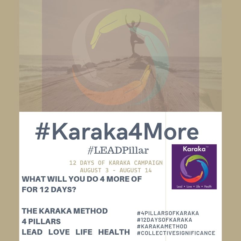 What will you do 4 more of on your 5th day of Karaka4More?  Day 5 - #Karaka4More  Today we will focus on the Karaka Method #LEADPillar. Here are some suggestions on 4 more positive thoughts and acts:  1)At work, share the spotlight and get comfortable with crediting others.  2)If you have a team, ensure you are applying positive teaching, coaching and training.  3)Project yourself with confidence  4)Let others see you serve and ask them to practice and ask them to model that servant leadership with their own underlying teams.  Feel free to customize as you please for your own day.  We would be happy to hear from you on how you're progressing on the #Karaka4More positivity campaign. Drop us a line! #Stay True to Character  #Karaka #12DaysofKaraka #KarakaLEAD #Karaka4More #MindBodySpirit #CollectiveSignificance #SociallySignificantActions #LEADPillar #Consciousness #Mindfulness #AuthenticLeadership #KarakaMethod #KarakaLifestyle #LOVEPillar #BostonMindfulness #LIFEPillar #Wellness #Leadership #4PillarsofKaraka #HEALTHPillar #BalanceIntegration #Balancein4 #BalancedLifestyle #meditate #balance #Positivity #Spark #Happiness #resilience #connection #authenticity #selflove #Love #ChangeStartsfromWithin #StartFromSpirit #Growth #manifest #positivethoughts #affirmations #powerofpositivity #wisdom