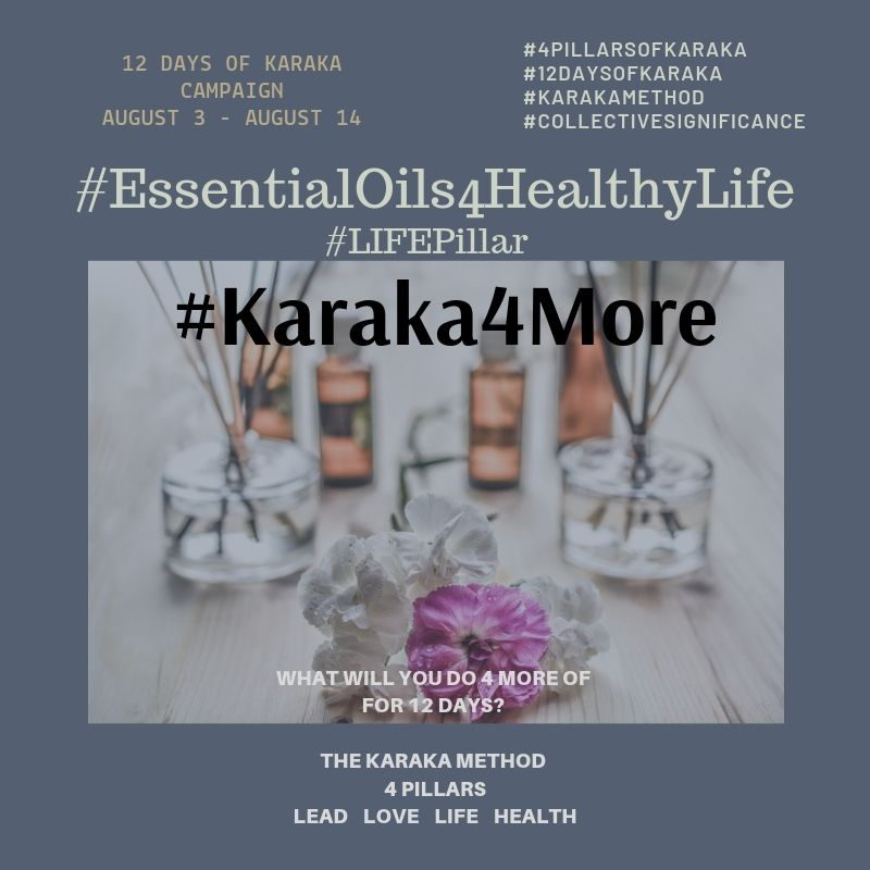 What will you do 4 more of on your 11th day of Karaka4More? Day 11 - #Karaka4More #EssentialOils4HealthyLife  Today we will focus on the Karaka Method #LIFEPillar. We continue to collaborate with Tammy Stefanik Longo and her Essential Oils 4 Healthy Life contributions to our campaign. Here's what she has to say:  How about you find a product you've been using and find out 4 more details about it you never knew? We've chosen Essential Oils and since healing is a crucial part of truly living in the moment. We're sharing 4 things we've learned about 'how' essential oils heal.  1)Essential Oils assist in healing the heart  2) Essential Oils help in releasing limiting beliefs  3) Essential Oils increase spiritual awareness and connection  2) Essential Oils inspire the fulfillment of our life's purpose  Healing better? Drop us a line. We would love to hear from you!  #Karaka #12DaysofKaraka #KarakaLEAD #Karaka4More #MindBodySpirit #EssentialOils #Oils #NaturalHealing #CollectiveSignificance #SociallySignificantActions #LEADPillar #Consciousness #Mindfulness #AuthenticLeadership #KarakaMethod #KarakaLifestyle #StayTrueToCharacter #LOVEPillar #BostonMindfulness #LIFEPillar #Wellness #Leadership #4PillarsofKaraka #HEALTHPillar #BalanceIntegration #Balancein4s #BalancedLifestyle #meditate #balance #Positivity #Spark #Happiness #resilience #connection #authenticity #selflove #Love #ChageStartsfromWithin #StartFromSpirit #Growth #manifest #positivethoughts #affirmations #powerofpositivity #wisdom