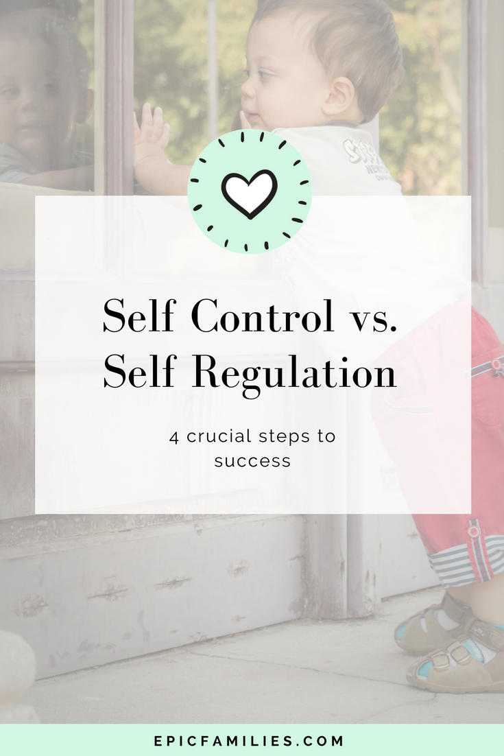 Self Control vs. Self Regulation - 4 Crucial Steps to Success. Read the full post at   https://www.epicfamilies.com/blog/self-control-self-regulation