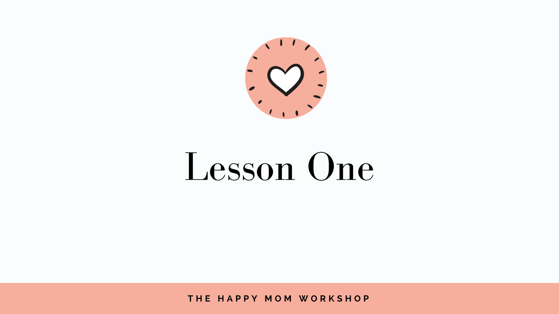 The Happy Mom Toolkit Lesson 1.png