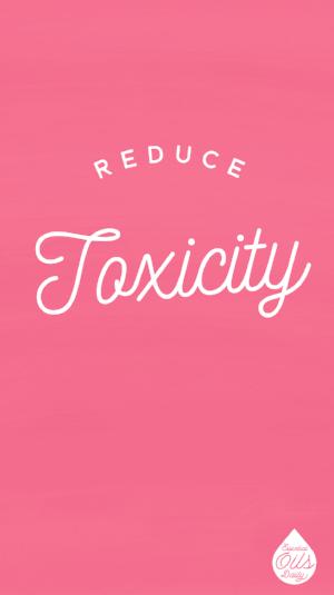 Reduce toxicity