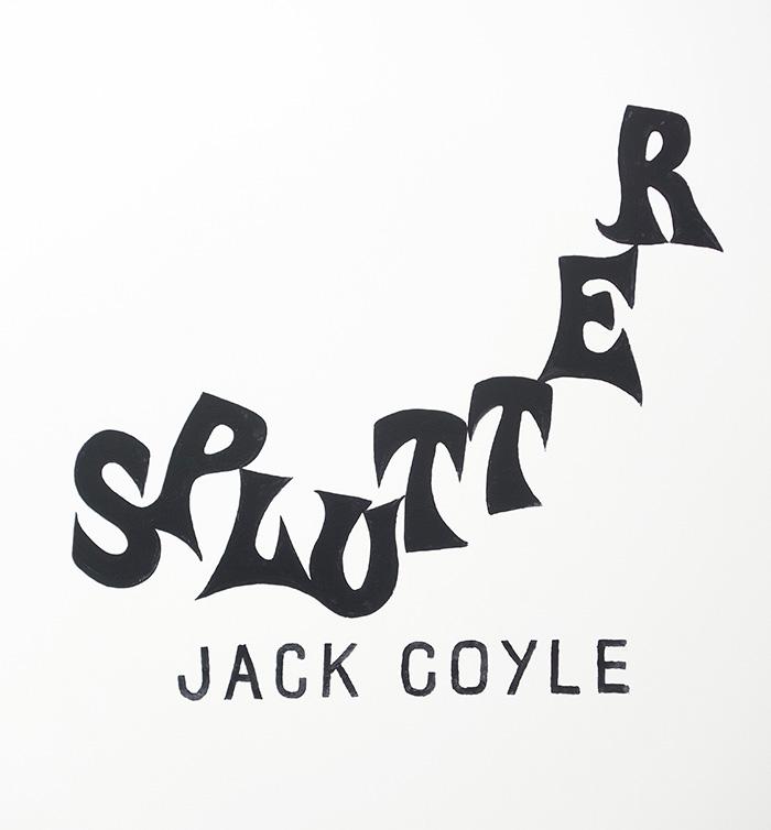 Jack Coyle SPLUTTER Title Wall web.jpg