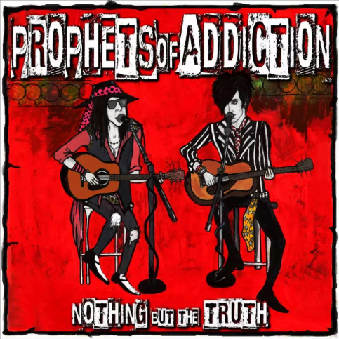 Prophets of Addiction Nothing But The Truth HighVolMusic