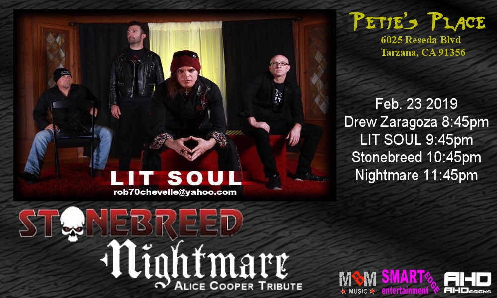 Saturday, February 23rd - Petie's Place - Tarzana, CA. (with Stonebreed & Alice Cooper Tribute Band Nightmare)