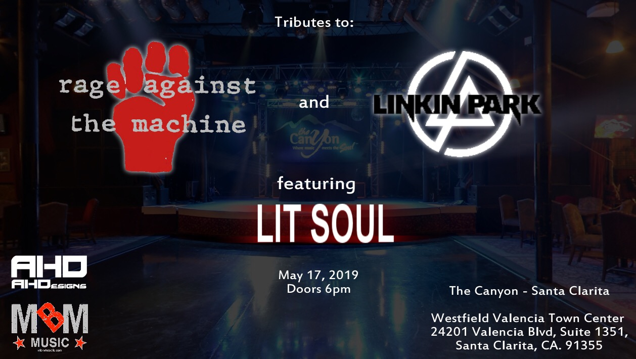 Friday, May 17th - The Canyon - Santa Clarita, CA. ( Tributes to Rage Against The Machine and Linkin Park)