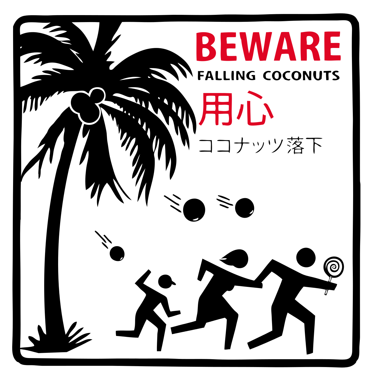 Yes, coconuts will seek out and kill. Even holding a lollipop won't save you.