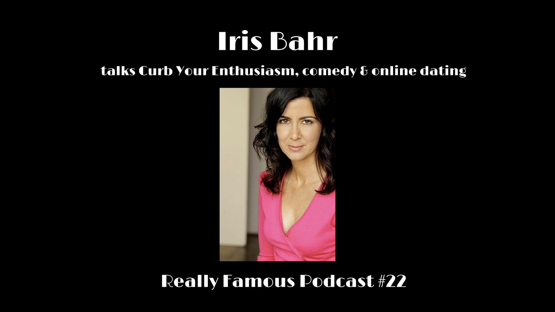 Canva Iris Bahr - Really Famous podcast interview.jpg