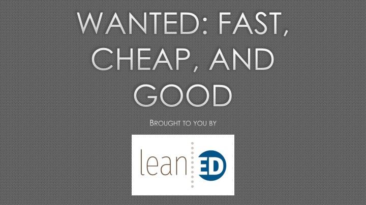 Fast Cheap Good.jpg