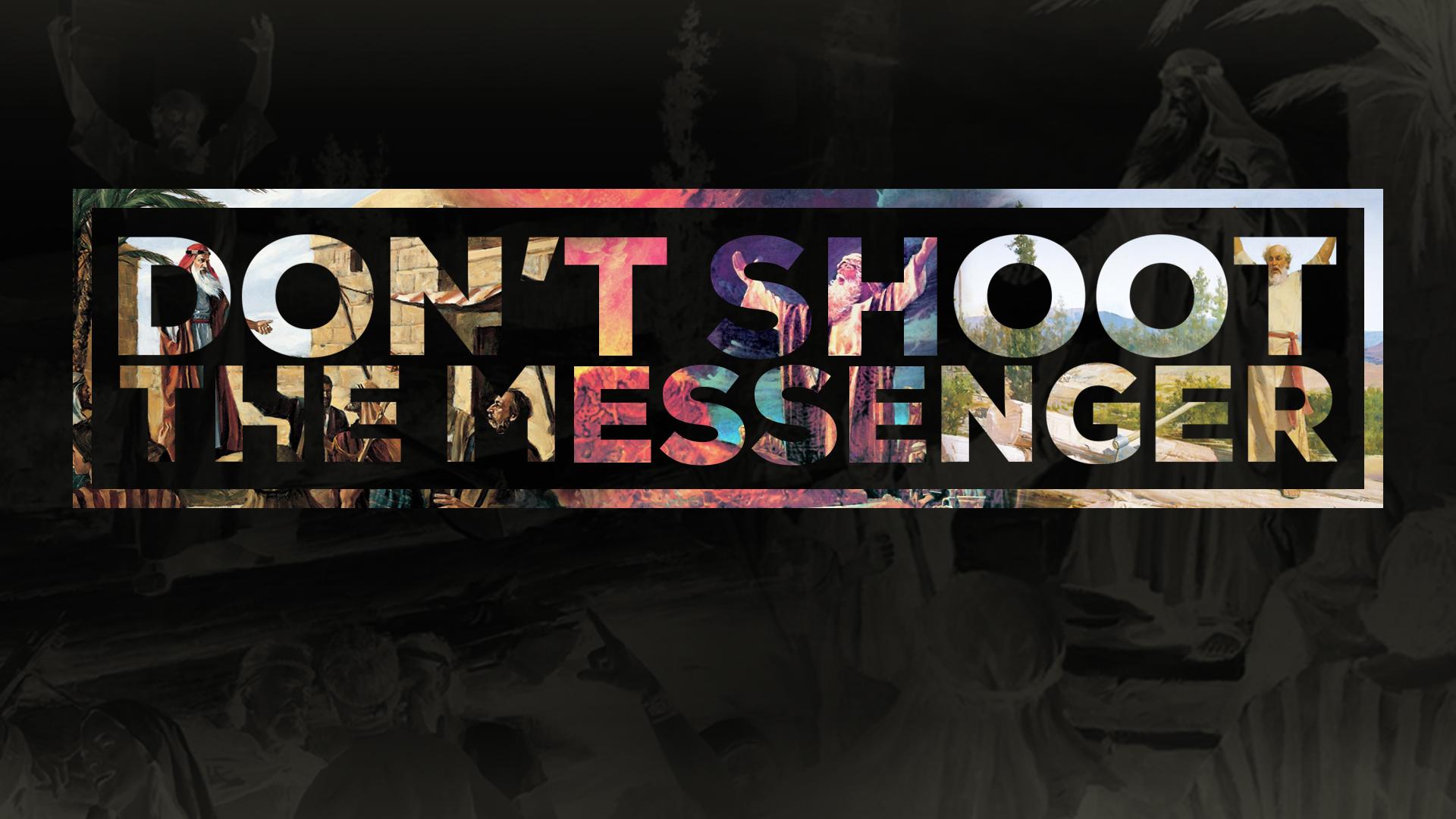 Don't Shoot the Messenger.jpg
