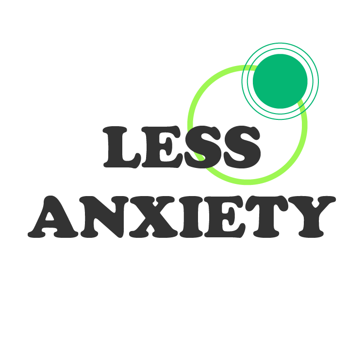 LESS ANXIETY.png