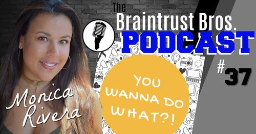 Braintrust Bros. Podcast -