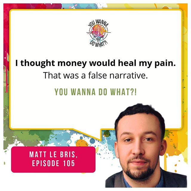 If only I had a million dollars, life would be perfect! Ever said that to someone or thought that to yourself? My guest on episode 105 @matt_lebris thought money would heal his pain. Years later Matt realized everything we're told about money making all things better was wrong. Listen now to 👉 @youwannadowhat on your favorite #podcast app. Matt talks about life working for @thesharkdaymond of #SharkTank and the decision to quit and embark on #entrepreneurlife . . . Listen now!