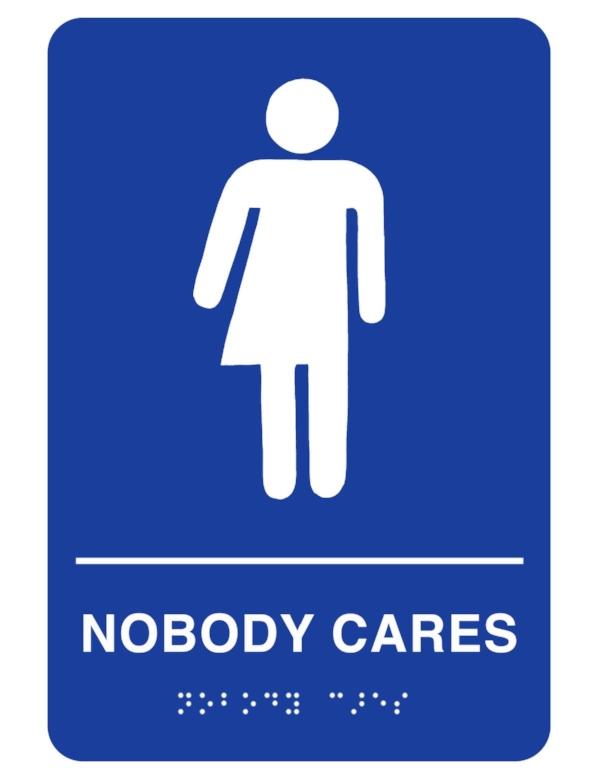 nobodycaresbathroomsigs.jpg