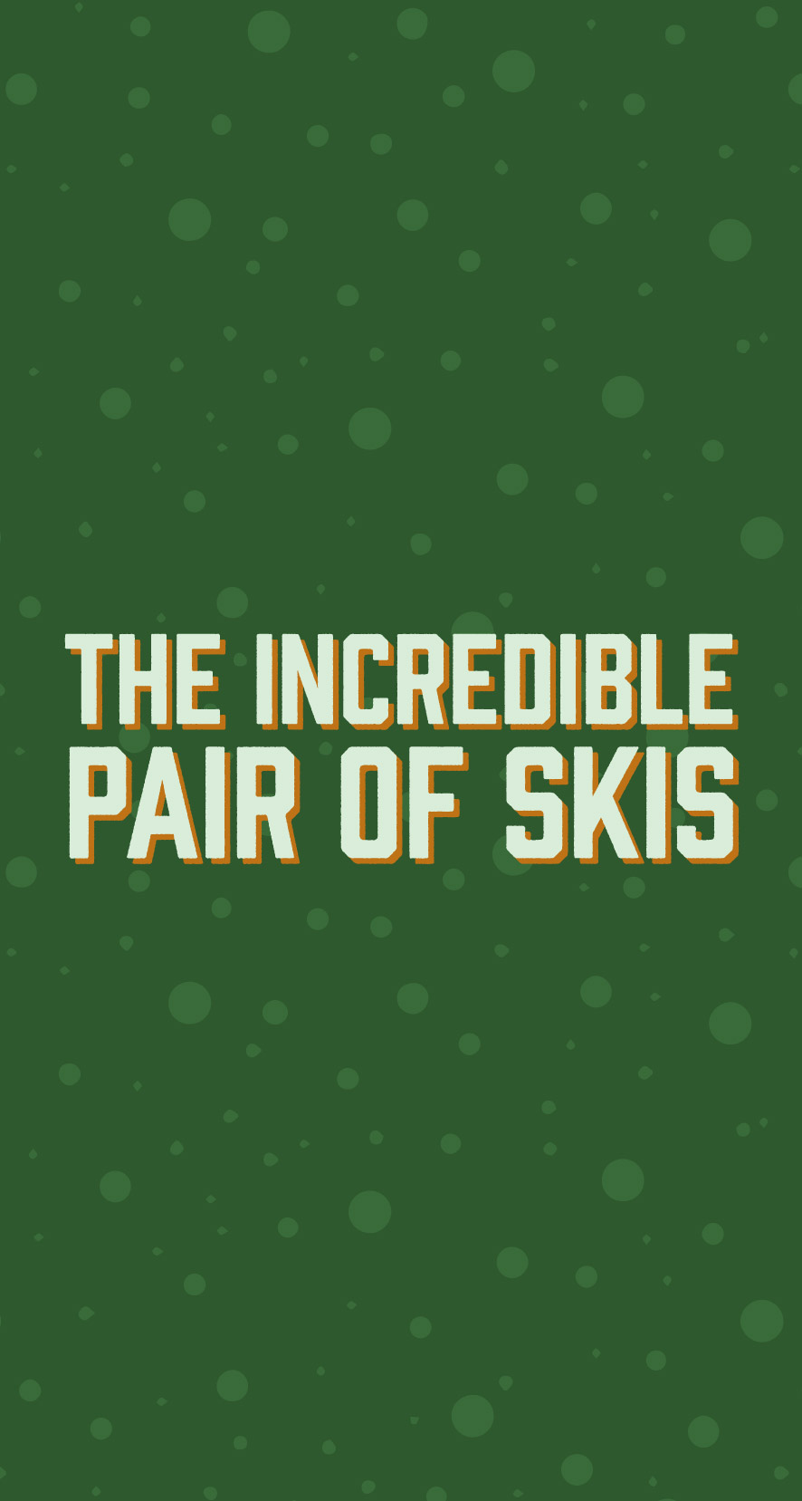 The Incredible Pair of Skis  1967