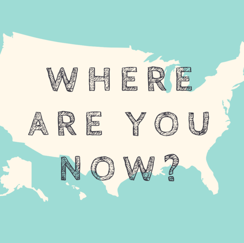 Where Are You Now? - Our 25+ trips take us all over the country. Tell us where you call