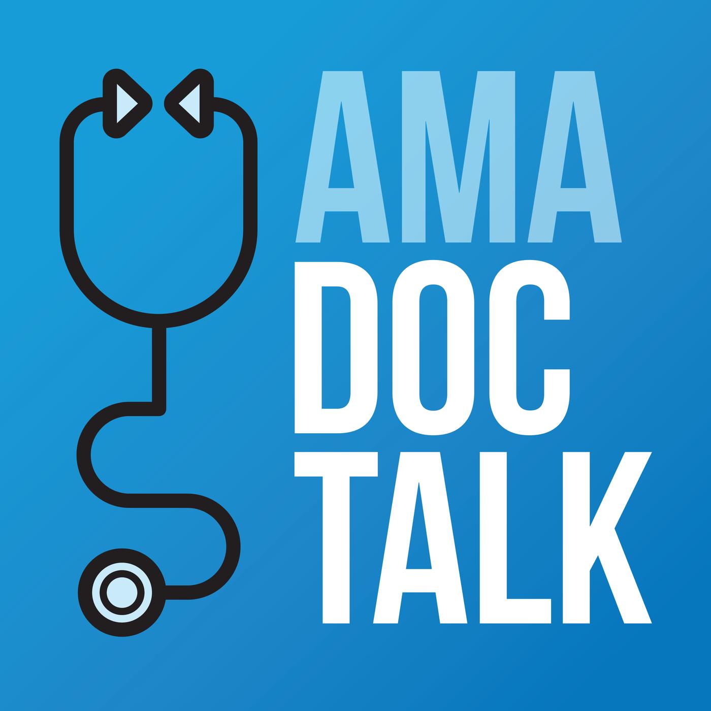 American Medical Assocation (AMA) Doc Talk