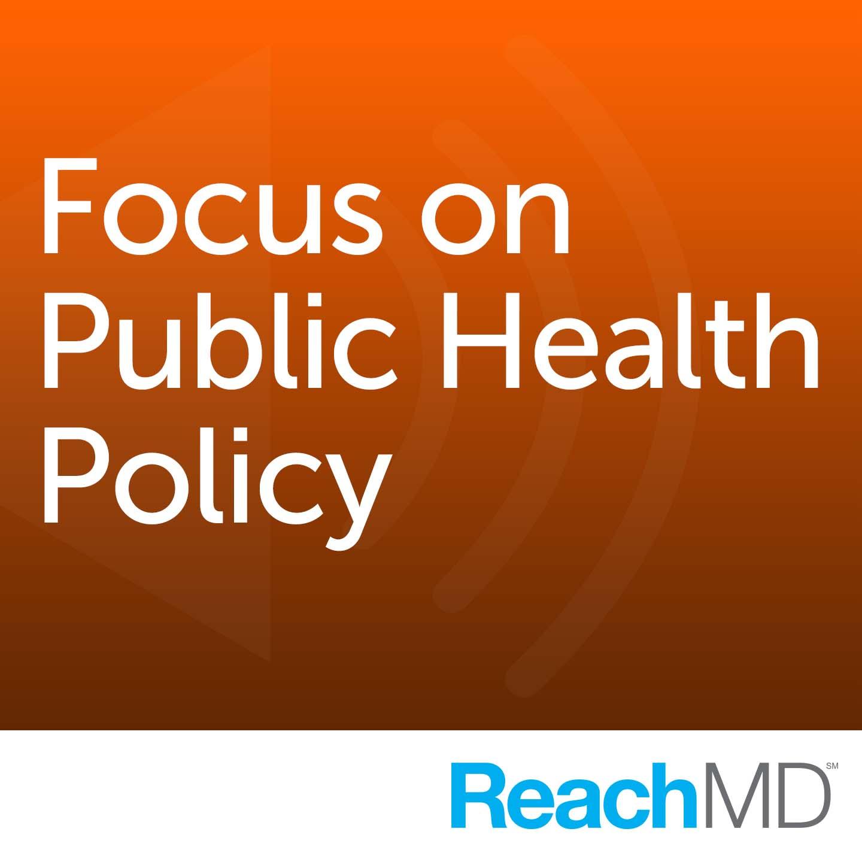 Focus on Public Health Policy