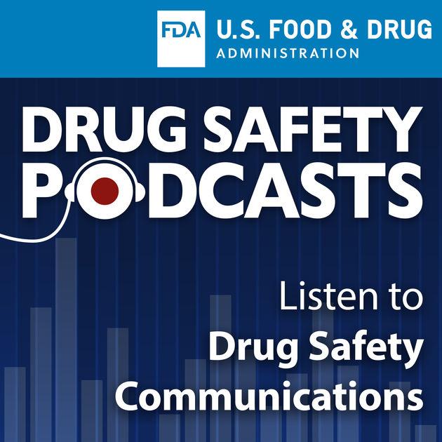 Food & Drug Administration (FDA) Drug Safety Podcasts