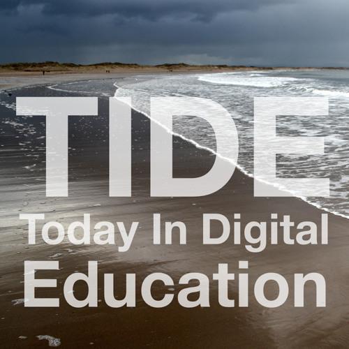 TIDE | Today In Digital Education