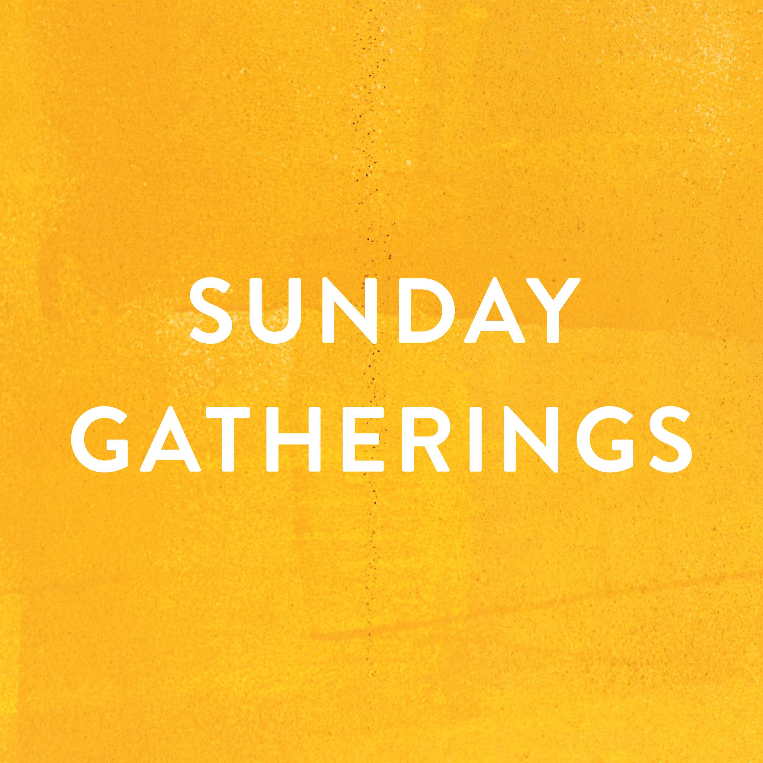 sunday gatherings.jpg