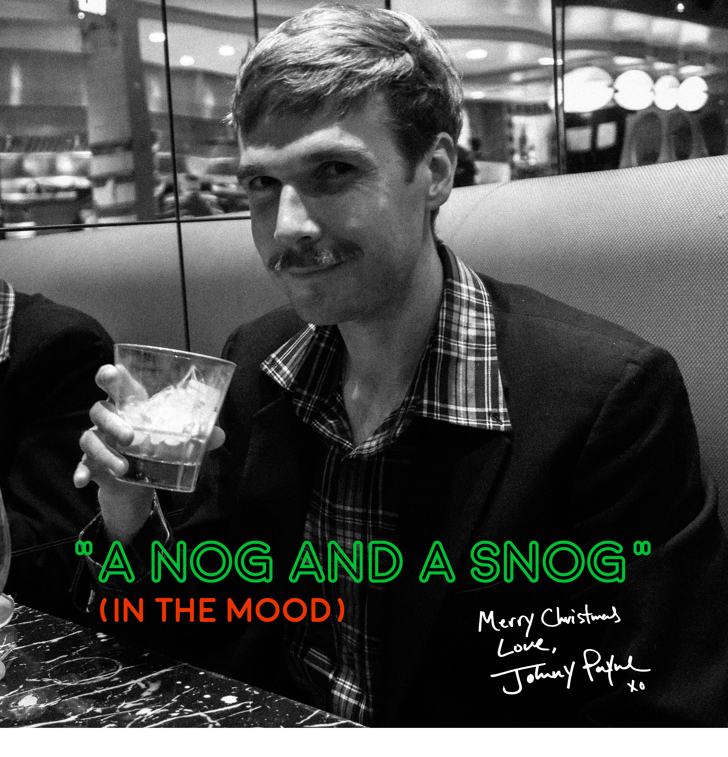 A Nog and a Snog - Johnny Payne.jpg