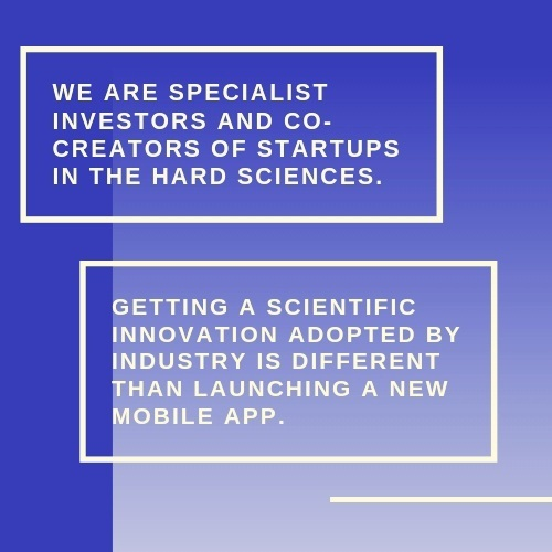 We are specialist investors and co-creators of startups in the hard sciences..jpg