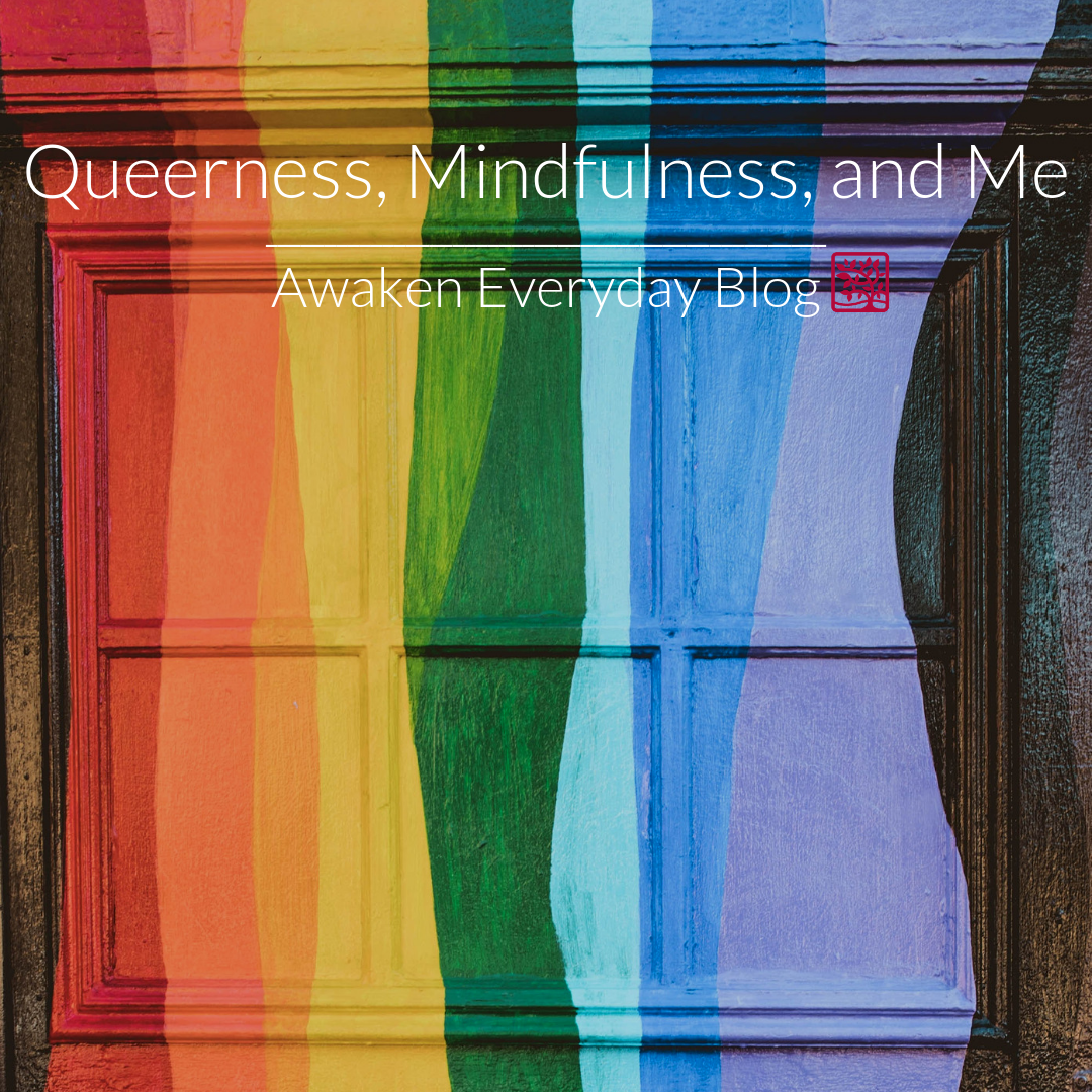 Queerness, Mindfulness, and Me.png