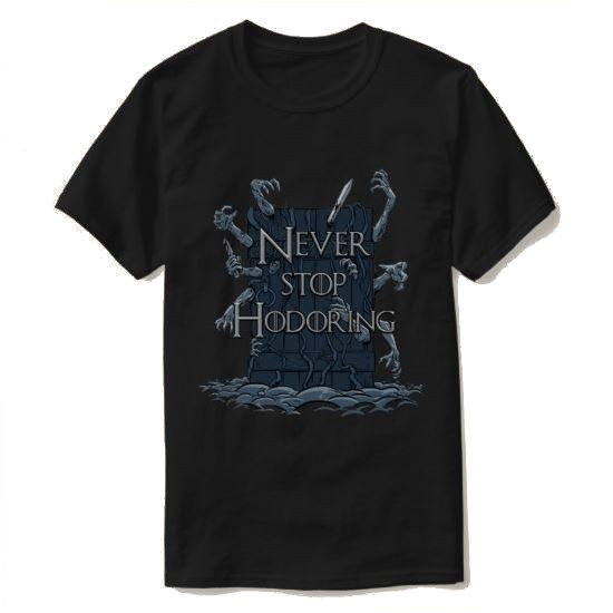 Robert M - Never Stop Hodoring T-Shirt