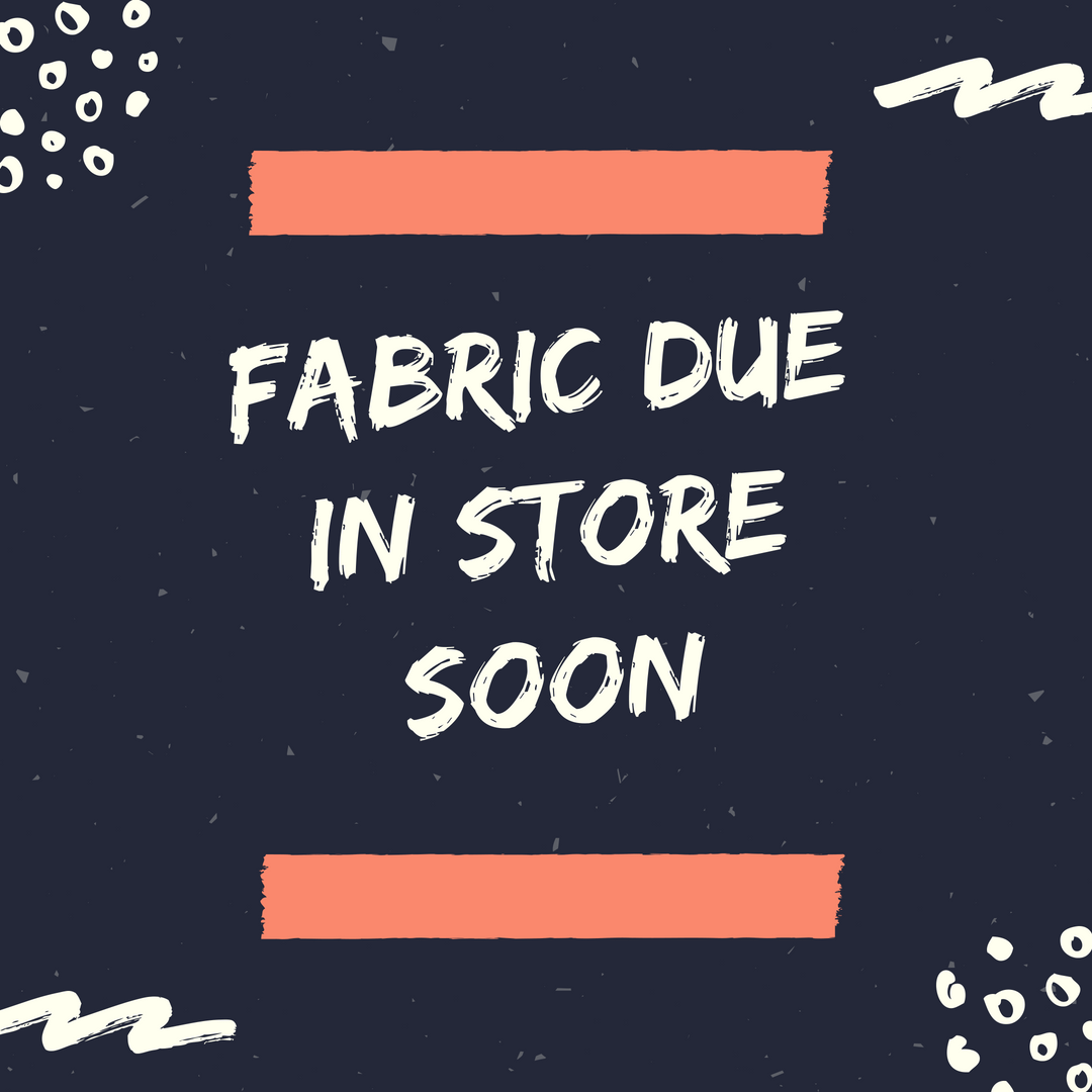 VIEW FABRIC DUE IN STORE SOON