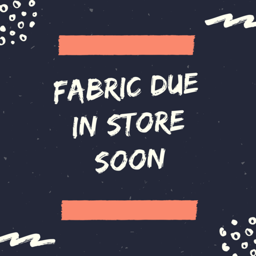CLICK ON THE IMAGE ABOVE TO VIEW ALL THE LOVELY FABRIC DUE IN STORE SOON