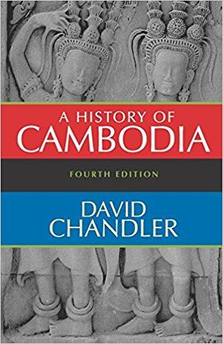 David Chandler: A History of Cambodia (4th edition)