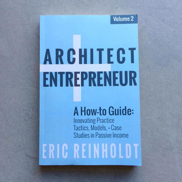 Architect_Entrepreneur_Eric_Reinholdt_Passive_Income_INTERIONICA