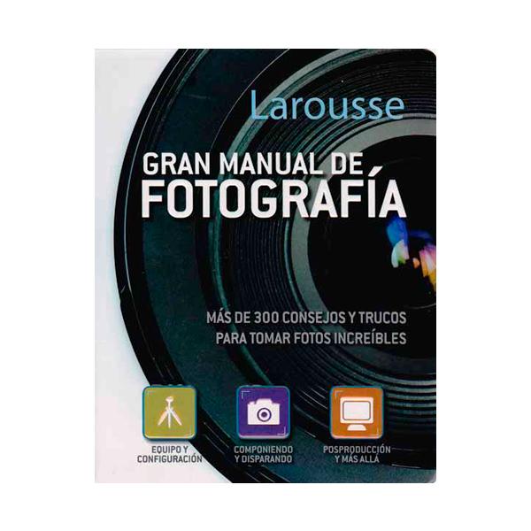 GRAN_MANUAL_DE_FOTOGRAFIA_LAROUSSE_ARQUITECTOS_INTERIONICA