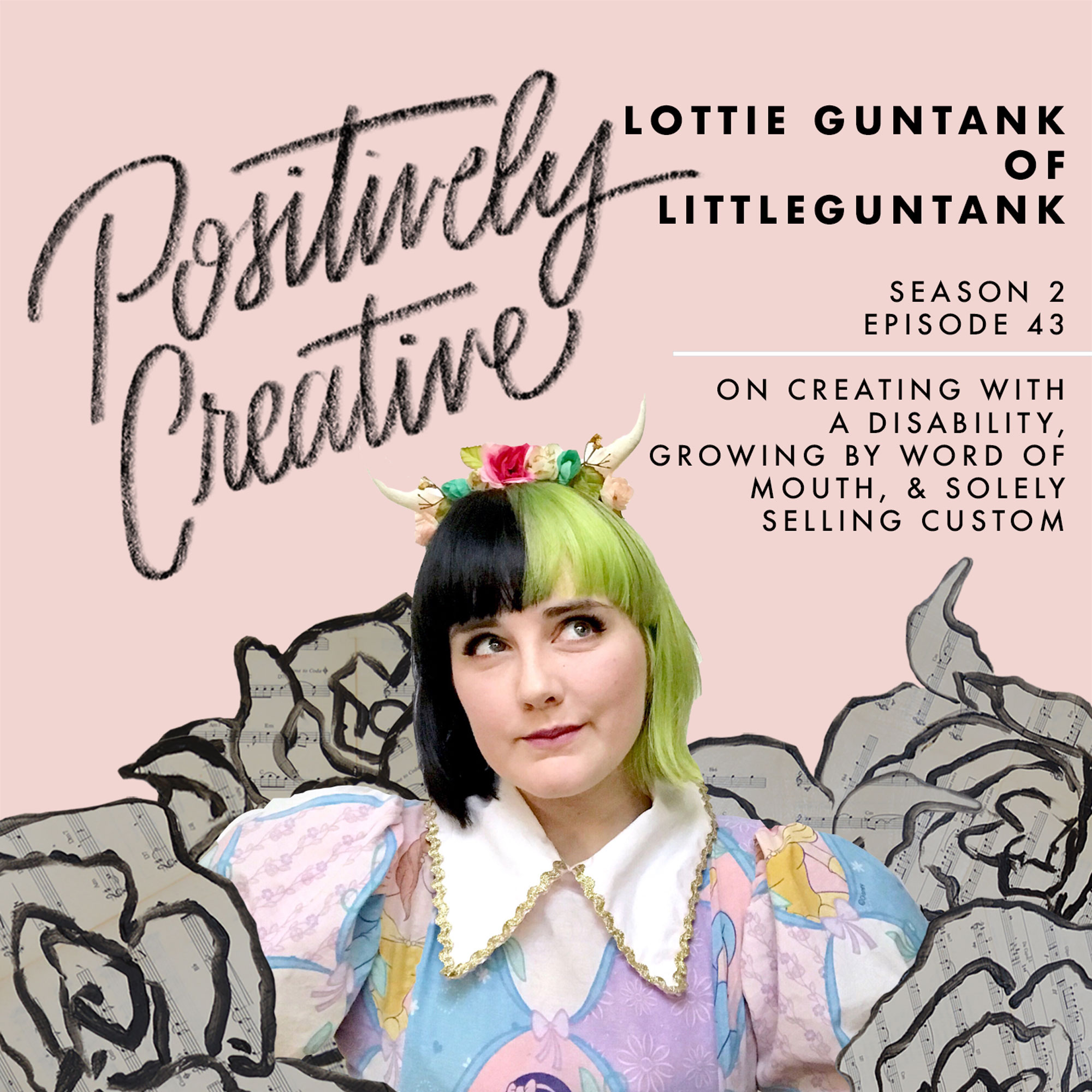 S2-Ep-43---Lottie-Guntank-of-Littleguntank-on-Creating-with-a-Disability,-Growing-by-Word-of-Mouth,-&-Solely-Selling-Custom.jpg