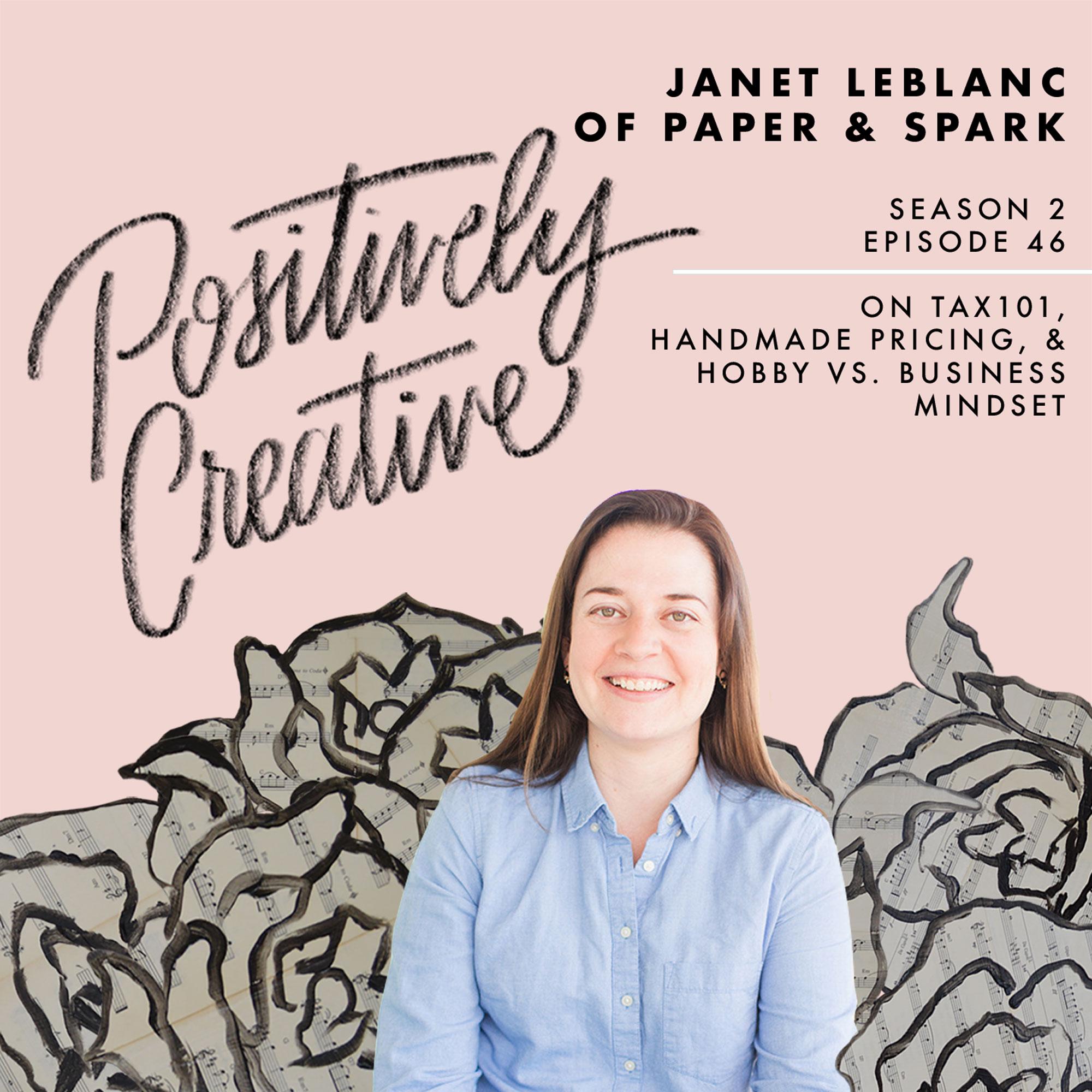 S2-Ep-46---Janet-LeBlanc-of-Paper-&-Spark-on-Tax101,-Handmade-Pricing,-&-Hobby-vs.-Business-Mindset.jpg