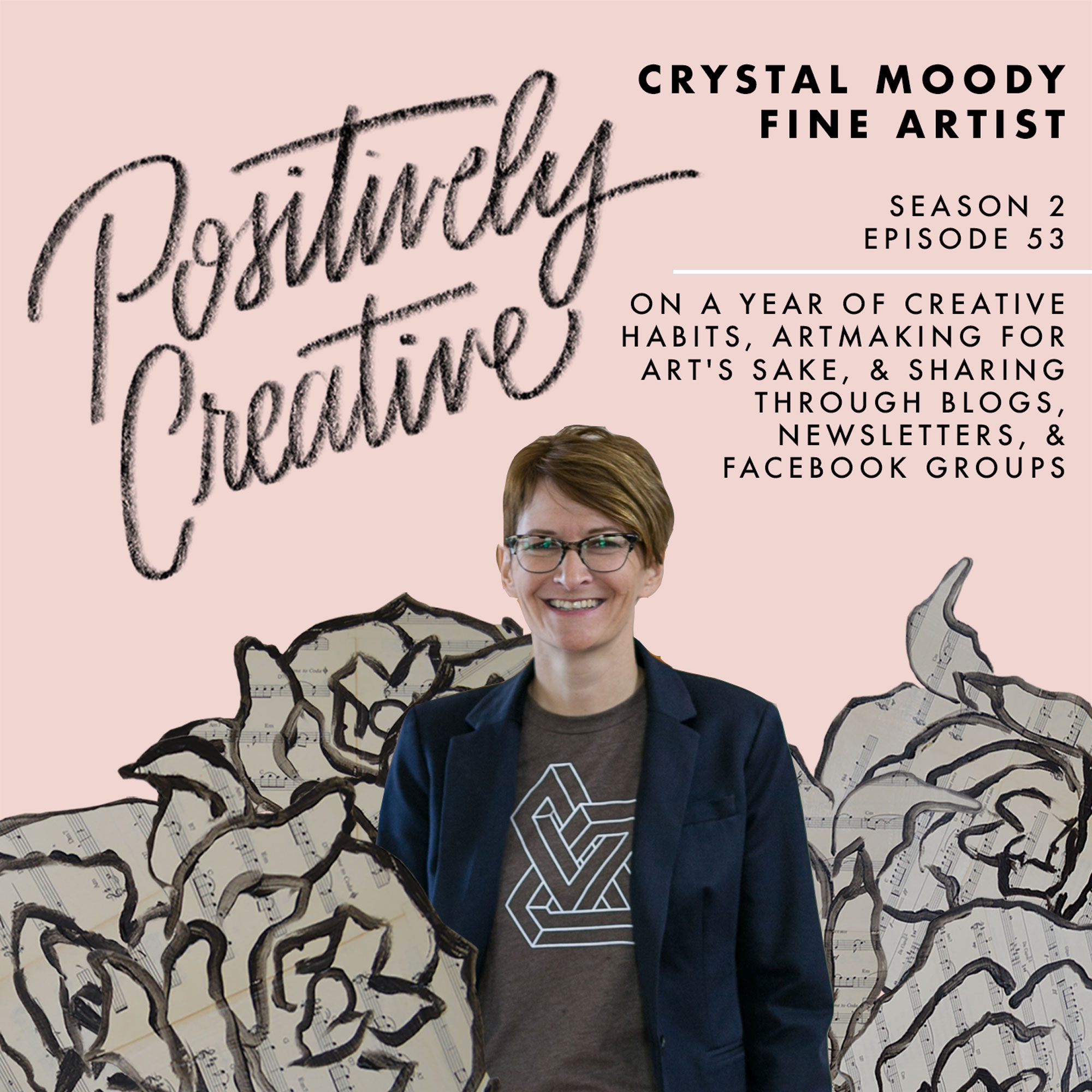S2-Ep-53---Crystal-Moody,-Fine-Artist,-on-a-Year-of-Creative-Habits,-Artmaking-for-Art's-Sake,-&-Sharing-Through-Blogs,-Newsletters,-&-Facebook-Groups.jpg