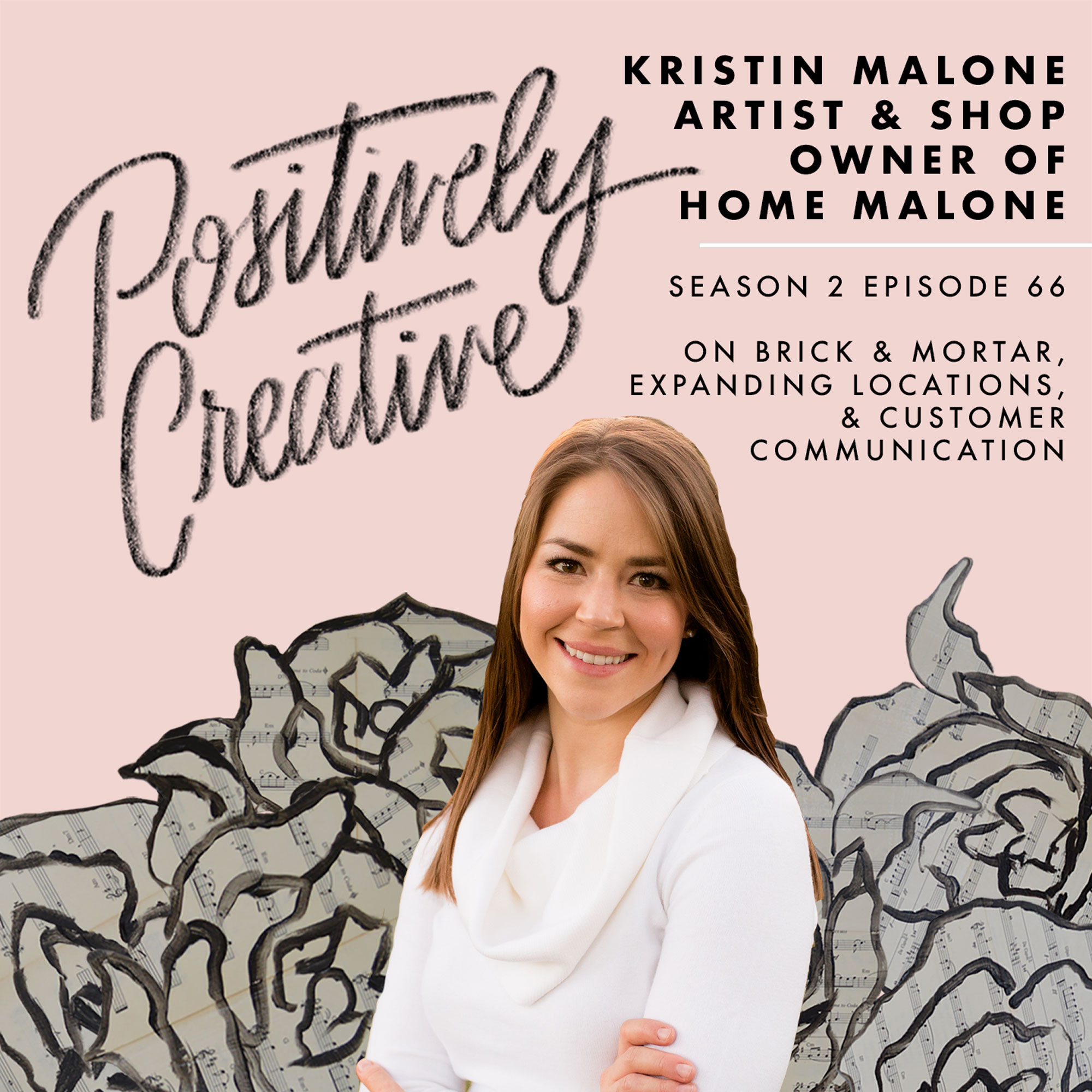 S2-Ep-66---Kristin-Malone,-Artist-&-Shop-Owner-of-Home-Malone-on-Brick-&-Mortar,-Expanding-Locations,-&-Customer-Communication.jpg
