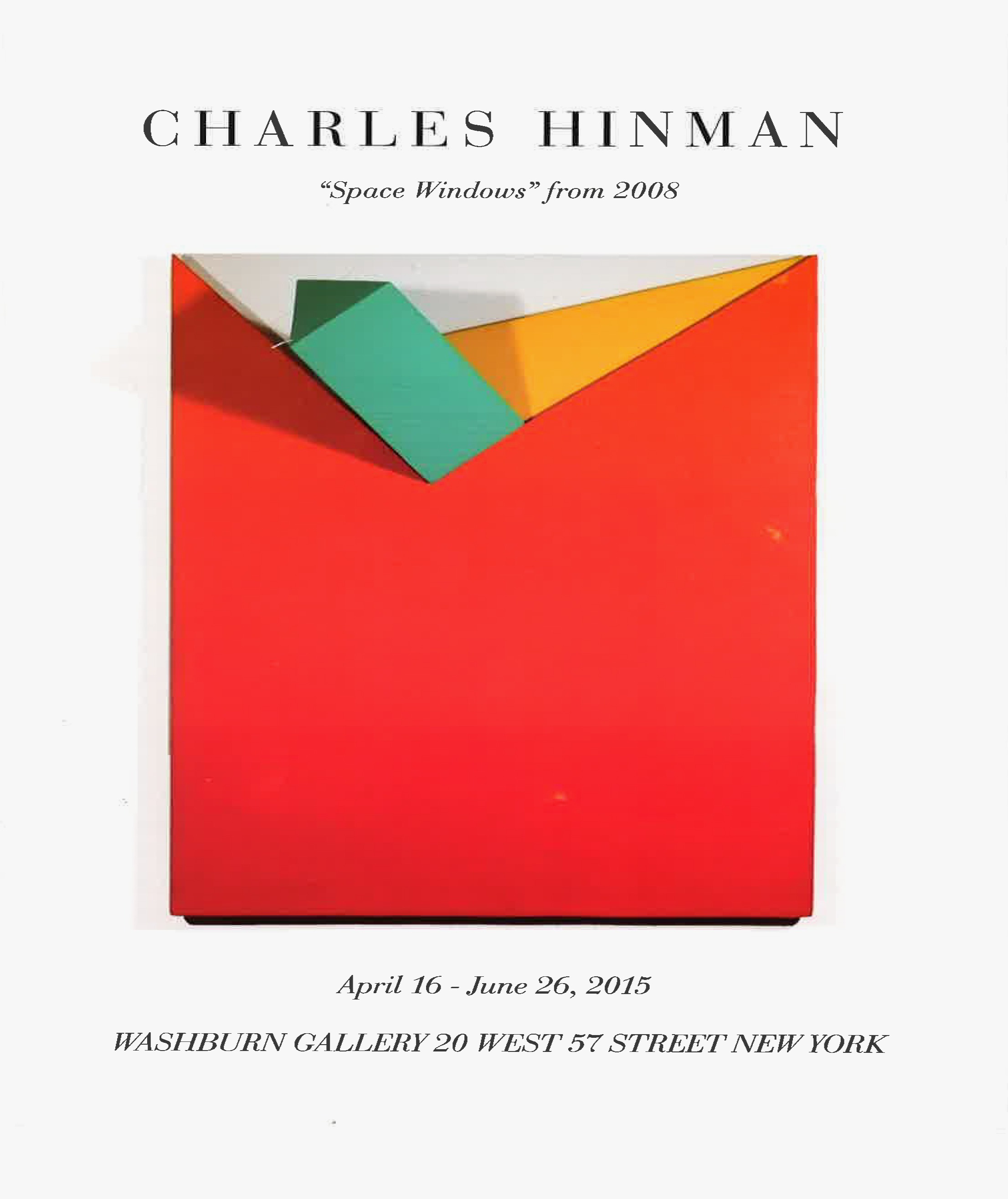 "Findlay, Michael. (2015) 'Memoire', Charles Hinman: ""Space Windows"" from 2008, New York: Washburn Gallery, p. 1-5."