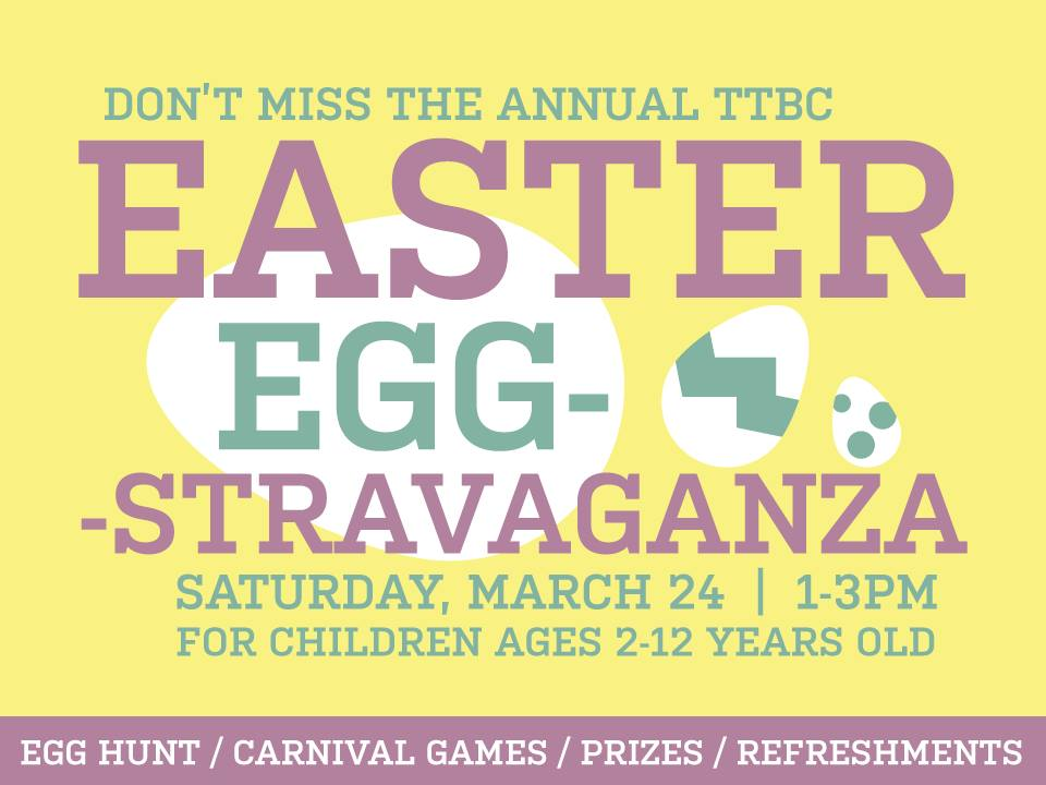 Easter Egg-stravaganza @ Thomas Terrace Baptist Church  March 24th at 1pm-3pm  10660 Richmond Highway Lynchburg, VA 24504  Join us for an awesome afternoon of age-appropriate egg hunts, games and food. This event is free and open to children ages 2-12.