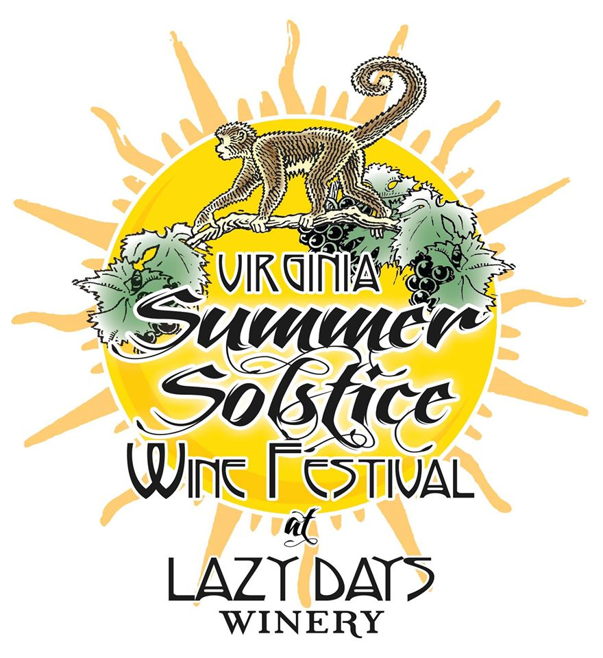 Virginia Summer Solstice Wine Festival - June 23rd | 11am-6pm Lazy Day Winery:1351 N Amherst Hwy. Amherst, VA 24521This festival is an exciting event for the whole family. Celebrate local wines, enjoy live music on two stages, great festival foods, local growers, arts and crafts!